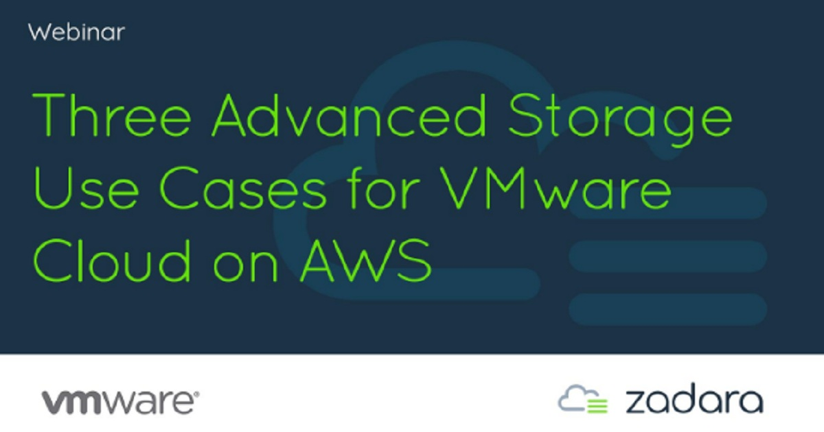 Three Advanced Storage Use Cases for VMware Cloud on AWS