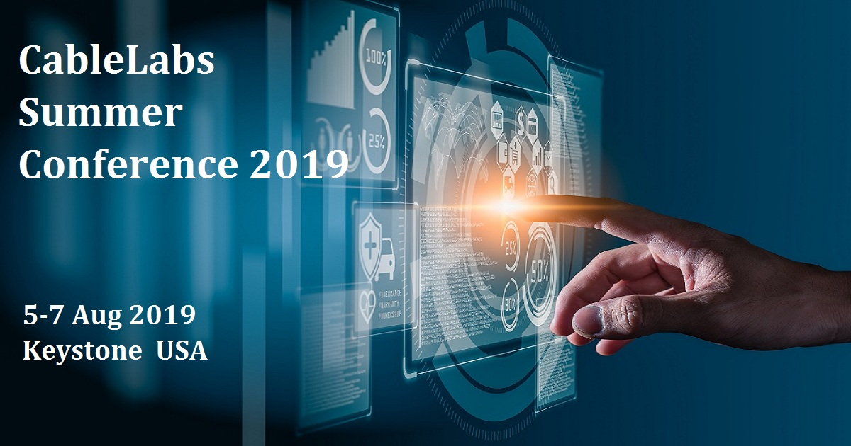 CableLabs Summer Conference 2019