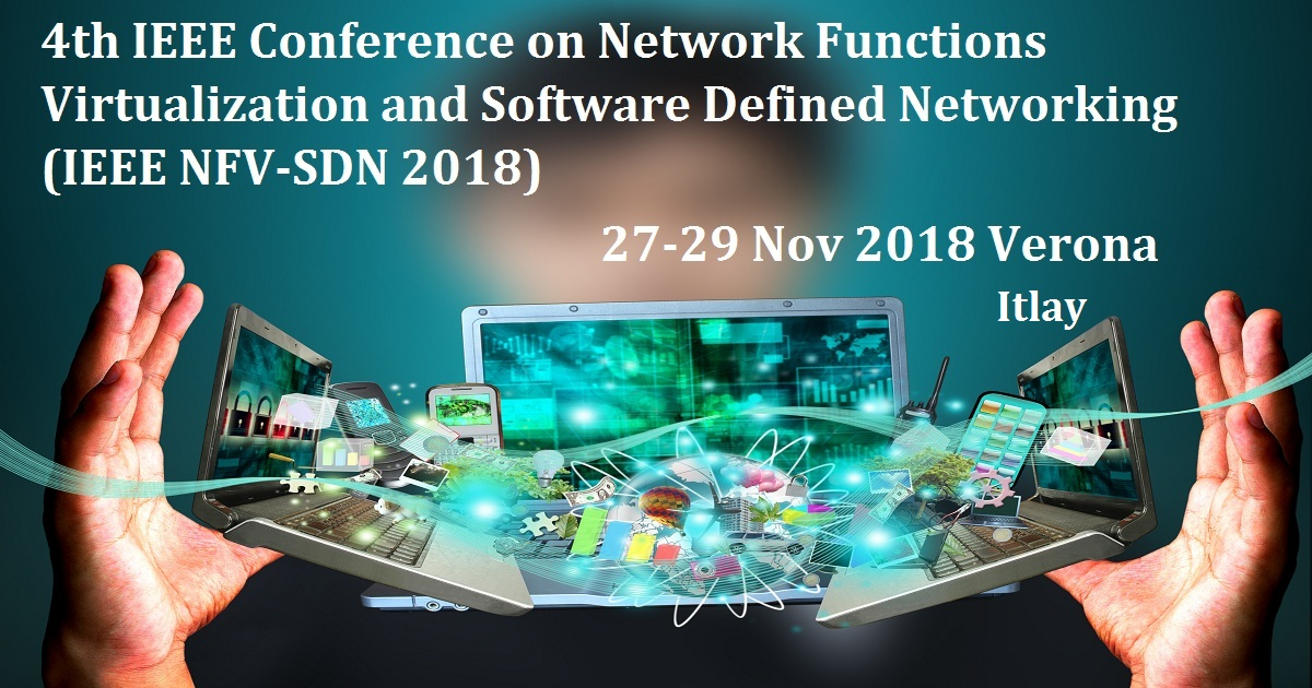 4th IEEE Conference on Network Functions Virtualization and Software Defined Networking (IEEE NFV-SDN 2018)
