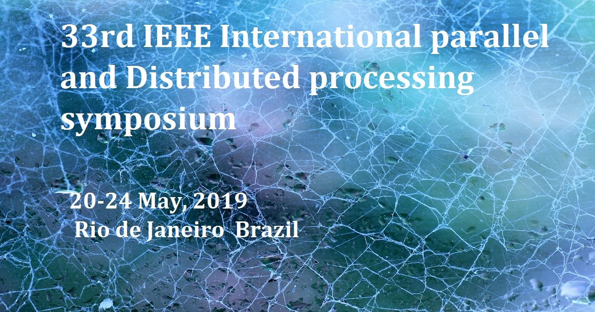 33rd IEEE International parallel and Distributed processing symposium