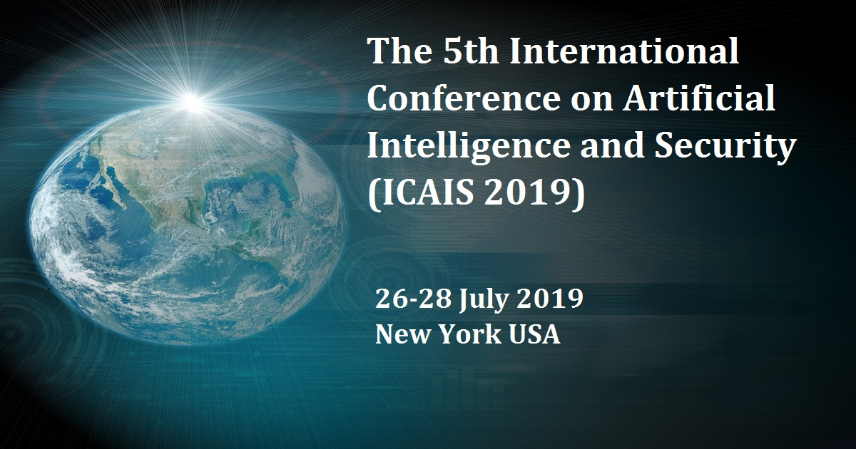The 5th International Conference on Artificial Intelligence and Security (ICAIS 2019)