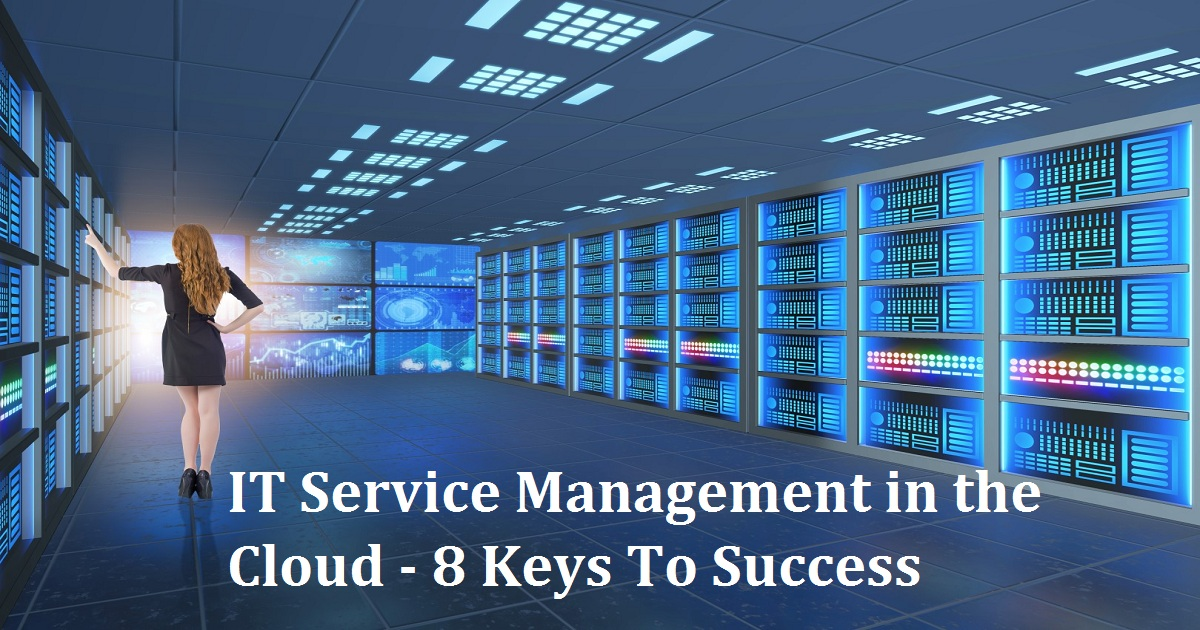 IT Service Management in the Cloud - 8 Keys To Success