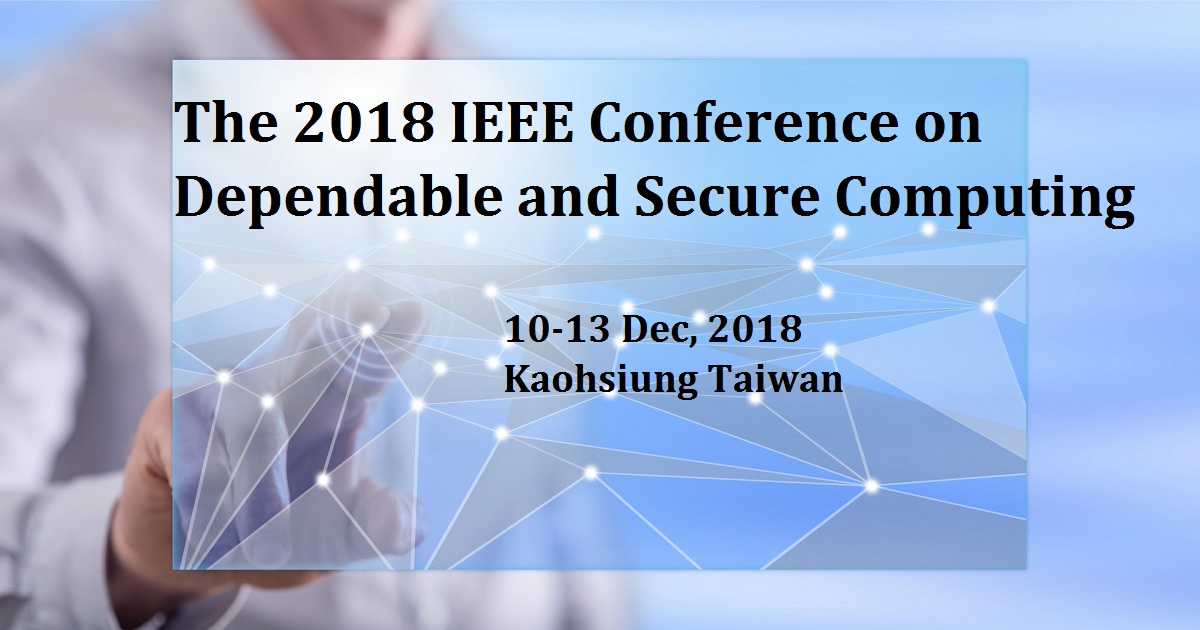The 2018 IEEE Conference on Dependable and Secure Computing