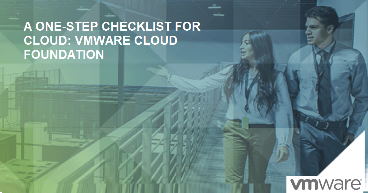 A ONE-STEP CHECKLIST FOR CLOUD: VMWARE CLOUD FOUNDATION