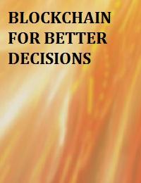 BLOCKCHAIN FOR BETTER DECISIONS