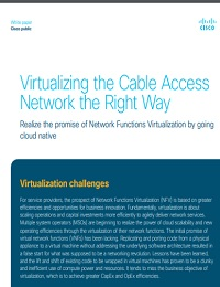 VIRTUALIZING THE CABLE ACCESS NETWORK THE RIGHT WAY
