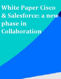 WHITE PAPER CISCO & SALESFORCE: A NEW PHASE IN COLLABORATION