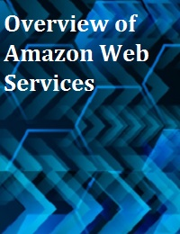 OVERVIEW OF AMAZON WEB SERVICES