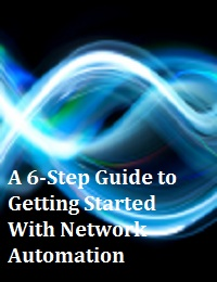 A 6-STEP GUIDE TO GETTING STARTED WITH NETWORK AUTOMATION