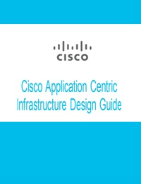 CISCO APPLICATION CENTRIC INFRASTRUCTURE DESIGN GUIDE