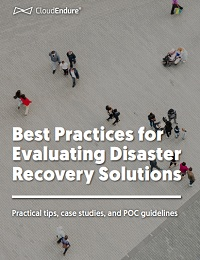 BEST PRACTICES FOR EVALUATING DISASTER RECOVERY SOLUTIONS