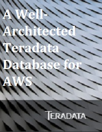 A WELL-ARCHITECTED TERADATA DATABASE FOR AWS
