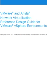 VMWARE  AND ARISTA NETWORK VIRTUALIZATION REFERENCE DESIGN GUIDE FOR VMWARE VSPHERE ENVIRONMENTS