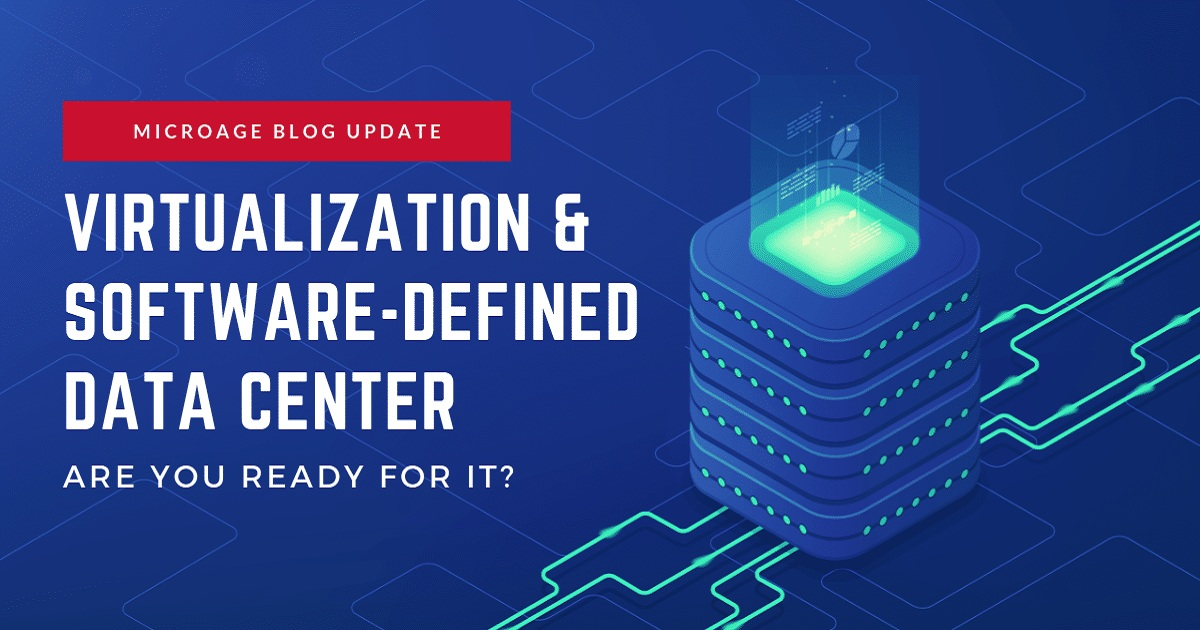 VIRTUALIZATION AND SOFTWARE-DEFINED DATA CENTER: ARE YOU READY FOR IT?