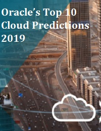 ORACLE'S TOP 10 CLOUD PREDICTIONS 2019
