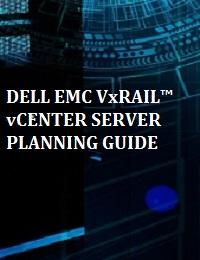 DELL EMC VXRAIL™ VCENTER SERVER PLANNING GUIDE
