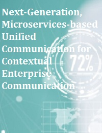NEXT-GENERATION, MICROSERVICES-BASED UNIFIED COMMUNICATION FOR CONTEXTUAL ENTERPRISE COMMUNICATION