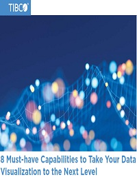 8 MUST-HAVE CAPABILITIES TO TAKE YOUR DATA VISUALIZATION TO THE NEXT LEVEL