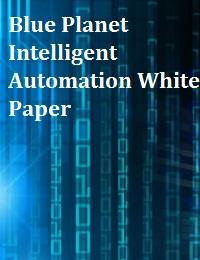 BLUE PLANET INTELLIGENT AUTOMATION WHITE PAPER