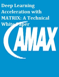 DEEP LEARNING ACCELERATION WITH MATRIX: A TECHNICAL WHITE PAPER