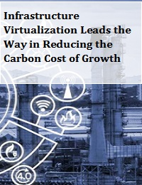 INFRASTRUCTURE VIRTUALIZATION LEADS THE WAY IN REDUCING THE CARBON COST OF GROWTH