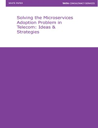 SOLVING THE MICROSERVICES ADOPTION PROBLEM IN TELECOM: IDEAS & STRATEGIES