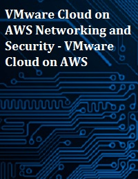 VMWARE CLOUD ON AWS NETWORKING AND SECURITY - VMWARE CLOUD ON AWS