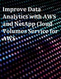 IMPROVE DATA ANALYTICS WITH AWS AND NETAPP CLOUD VOLUMES SERVICE FOR AWS