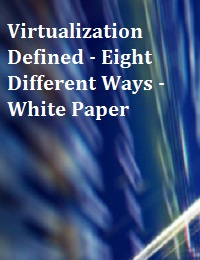 VIRTUALIZATION DEFINED - EIGHT DIFFERENT WAYS - WHITE PAPER