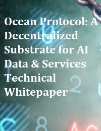 OCEAN PROTOCOL: A DECENTRALIZED SUBSTRATE FOR AI DATA & SERVICES TECHNICAL WHITEPAPER