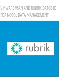 VMWARE VSAN AND RUBRIK DATOS IO FOR NOSQL DATA MANAGEMENT