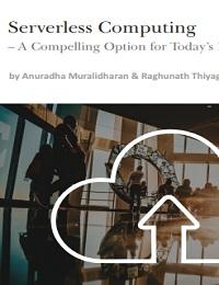 SERVERLESS COMPUTING – A COMPELLING OPTION FOR TODAYS DIGITAL ENTERPRISE