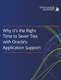 WHY IT'S THE RIGHT TIME TO SEVER TIES WITH ORACLE'S APPLICATION SUPPORT