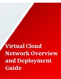 VIRTUAL CLOUD NETWORK OVERVIEW AND DEPLOYMENT GUIDE