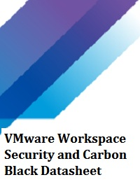VMWARE WORKSPACE SECURITY AND CARBON BLACK DATASHEET