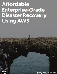 AFFORDABLE ENTERPRISE-GRADE DISASTER RECOVERY USING AWS