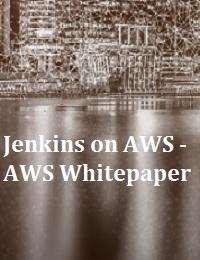 JENKINS ON AWS - AWS WHITEPAPER