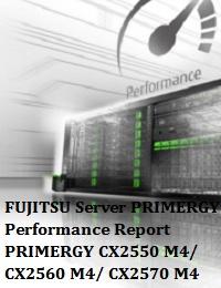 FUJITSU SERVER PRIMERGY PERFORMANCE REPORT PRIMERGY CX2550 M4/ CX2560 M4/ CX2570 M4