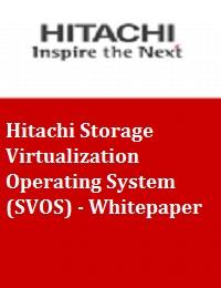 HITACHI STORAGE VIRTUALIZATION OPERATING SYSTEM (SVOS) - WHITEPAPER