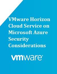 VMWARE HORIZON CLOUD SERVICE ON MICROSOFT AZURE SECURITY CONSIDERATIONS
