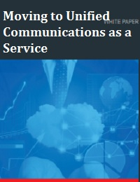 MOVING TO UNIFIED COMMUNICATIONS AS A SERVICE