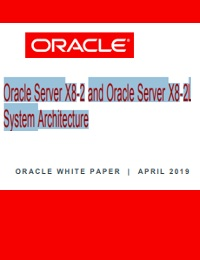 ORACLE SERVER X8-2 AND ORACLE SERVER X8-2L SYSTEM ARCHITECTURE