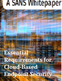 ESSENTIAL REQUIREMENTS FOR CLOUD-BASED ENDPOINT SECURITY